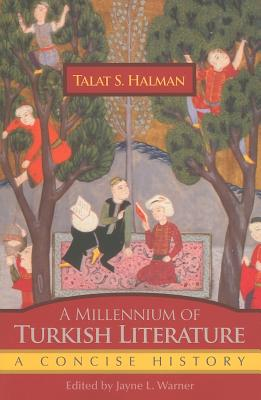 A Millennium of Turkish Literature By Halman, Talat S./ Warner, Jayne I. (EDT)