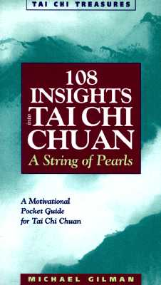 108 Insights into Tai Chi Chuan By Gilman, Michael